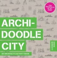 ARCHIDOODLE CITY. An Architect's Activity Book
