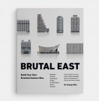 BRUTAL EAST /BUILD YOUR OWN BRUTALIST EASTERN BLOC